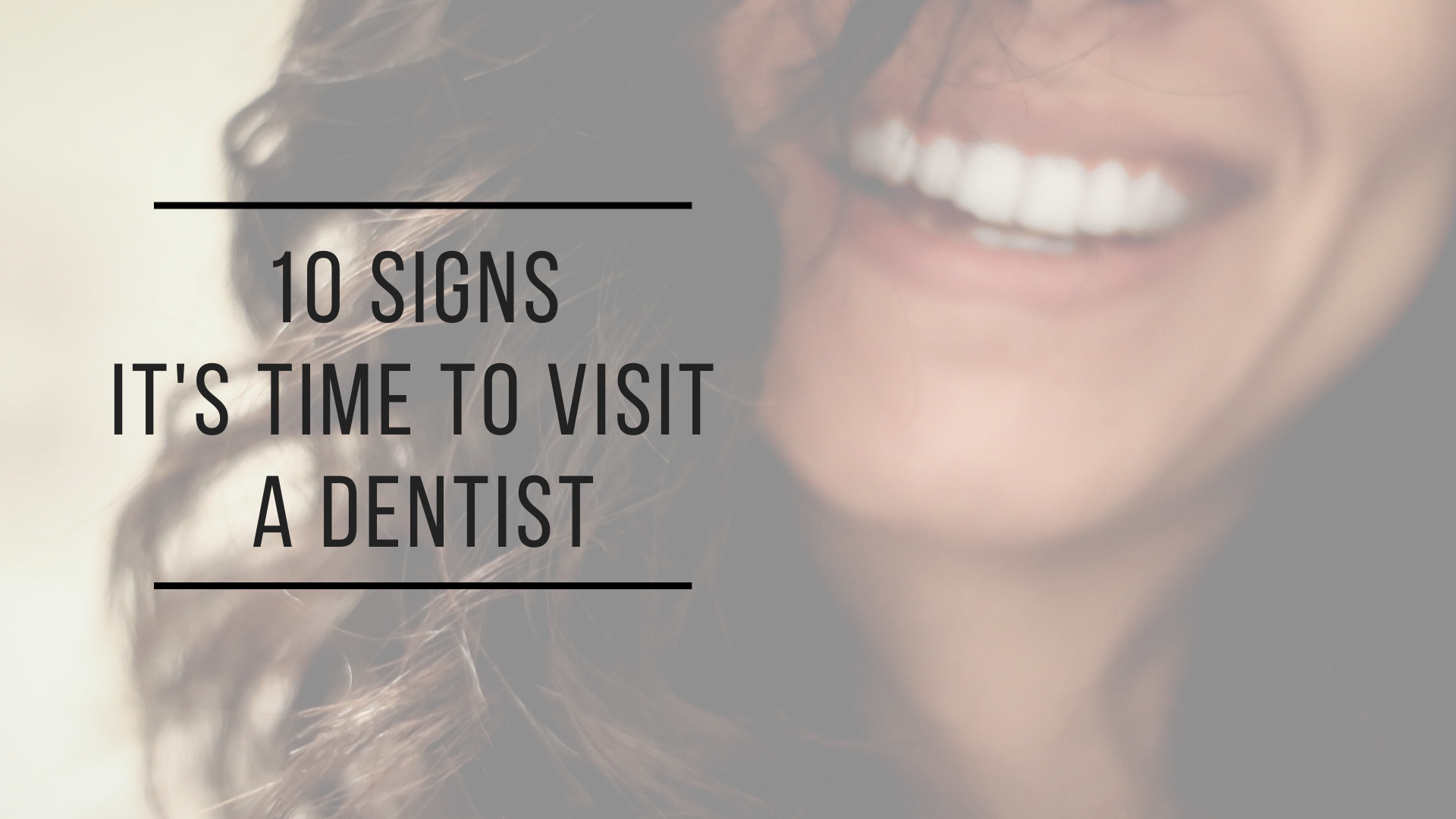 Fyffe Dentist | 10 Signs It's Time To Visit A Dentist